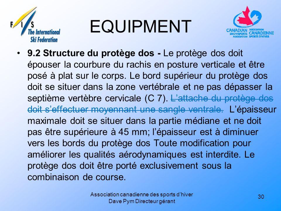 EQUIPMENT 9.2 Structure du protège dos - Le protège dos doit épouser la courbure du rachis en posture verticale et être posé à plat sur le corps.