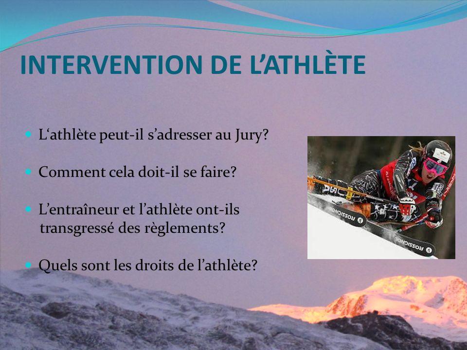 INTERVENTION DE LATHLÈTE Lathlète peut-il sadresser au Jury.