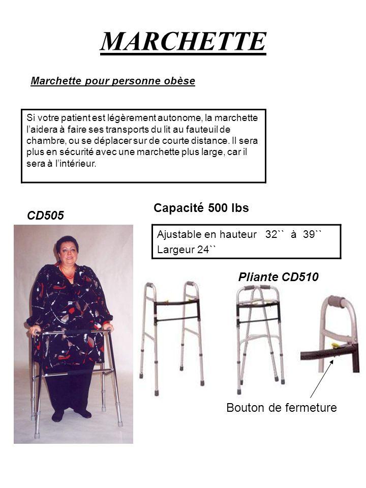 MARCHETTE Si votre patient est légèrement autonome, la marchette laidera à faire ses transports du lit au fauteuil de chambre, ou se déplacer sur de c