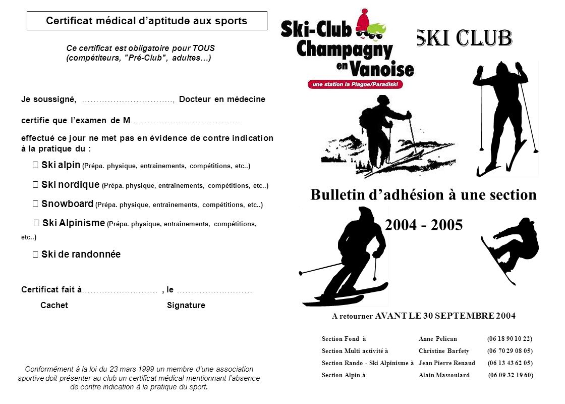 Ski Club Bulletin dadhésion à une section 2004 - 2005 Section Fond àAnne Pelican (06 18 90 10 22) Section Multi activité à Christine Barfety (06 70 29