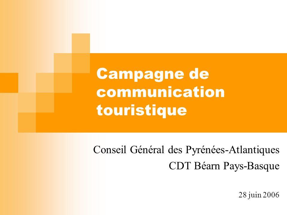 Campagne de communication touristique Conseil Général des Pyrénées-Atlantiques CDT Béarn Pays-Basque 28 juin 2006
