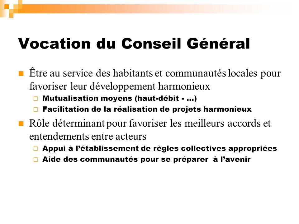 Vocation du Conseil Général Être au service des habitants et communautés locales pour favoriser leur développement harmonieux Mutualisation moyens (ha