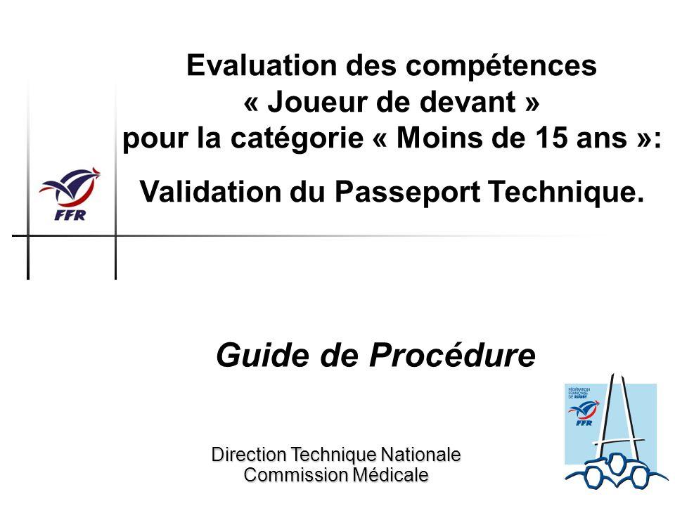 Evaluation des compétences « Joueur de devant » pour la catégorie « Moins de 15 ans »: Validation du Passeport Technique. Direction Technique National