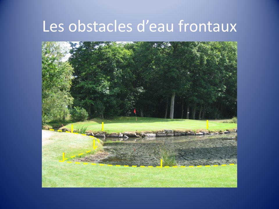 Les obstacles deau frontaux