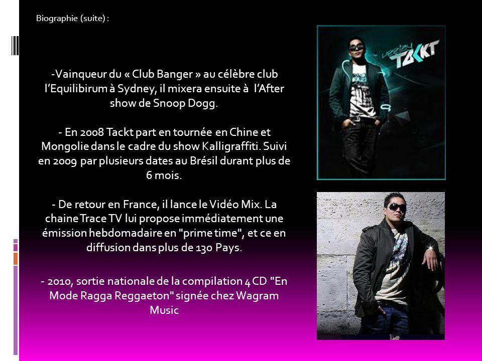 Biographie (suite) : - Vainqueur du « Club Banger » au célèbre club lEquilibirum à Sydney, il mixera ensuite à lAfter show de Snoop Dogg. - En 2008 Ta