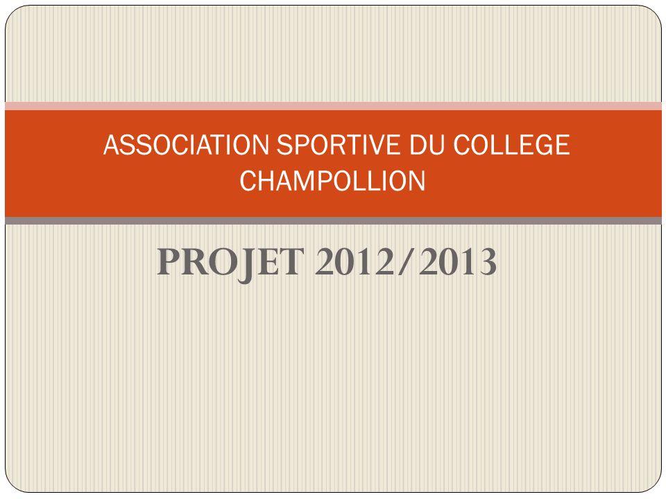 PROJET 2012/2013 ASSOCIATION SPORTIVE DU COLLEGE CHAMPOLLION
