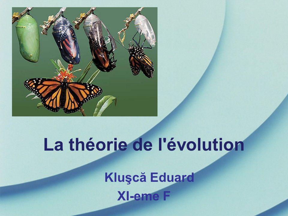 La théorie de l'évolution Kluşcă Eduard XI-eme F
