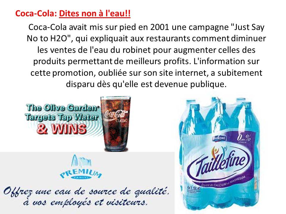Coca-Cola: Dites non à l'eau!! Coca-Cola avait mis sur pied en 2001 une campagne