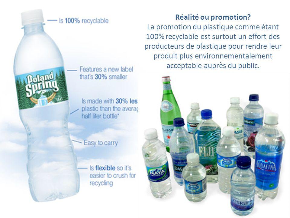 Réalité ou promotion? La promotion du plastique comme étant 100% recyclable est surtout un effort des producteurs de plastique pour rendre leur produi