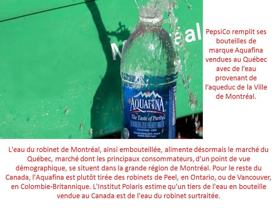 PepsiCo remplit ses bouteilles de marque Aquafina vendues au Québec avec de leau provenant de laqueduc de la Ville de Montréal. L'eau du robinet de Mo