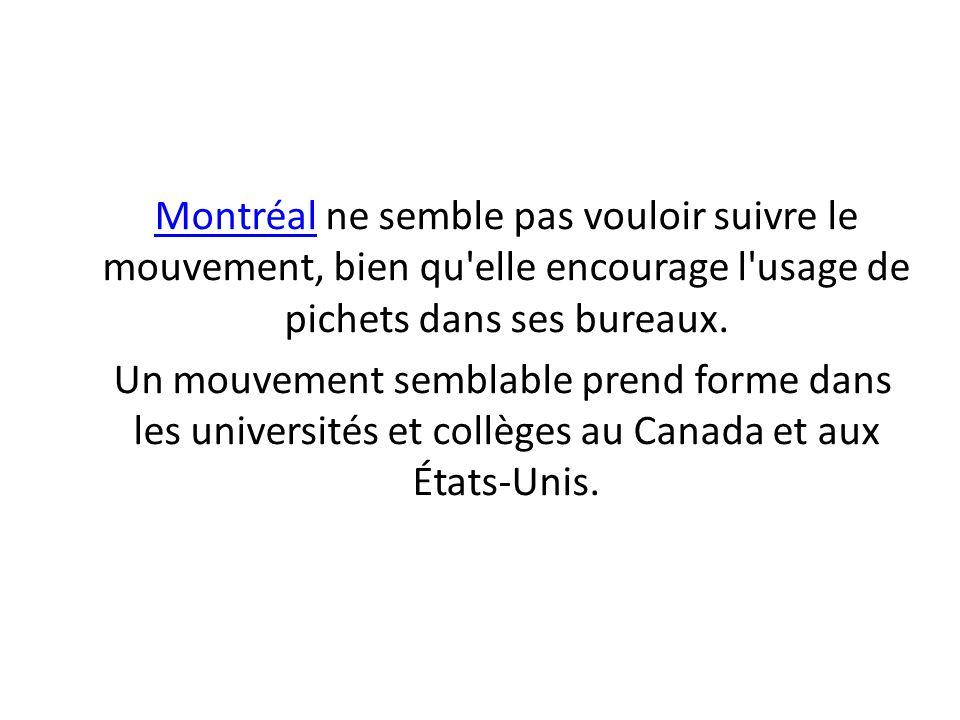 MontréalMontréal ne semble pas vouloir suivre le mouvement, bien qu'elle encourage l'usage de pichets dans ses bureaux. Un mouvement semblable prend f