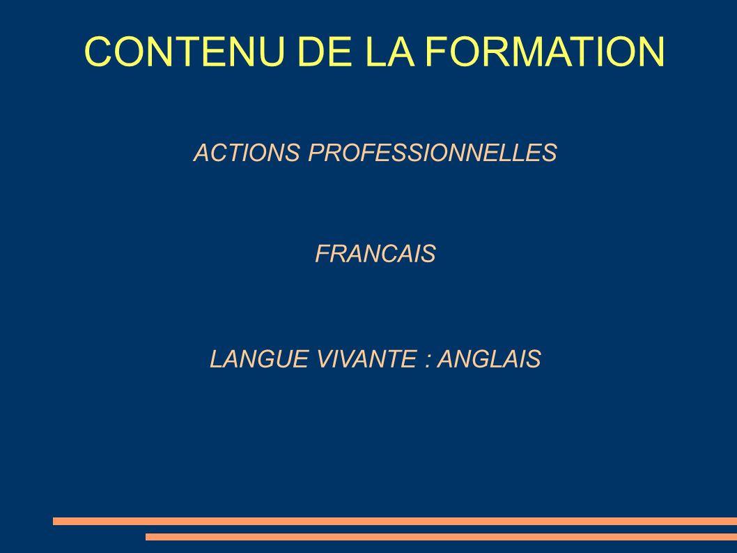 CONTENU DE LA FORMATION ACTIONS PROFESSIONNELLES FRANCAIS LANGUE VIVANTE : ANGLAIS