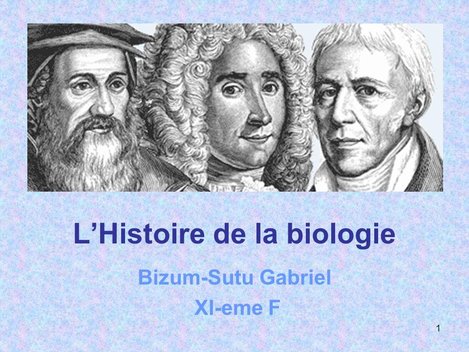 LHistoire de la biologie Bizum-Sutu Gabriel XI-eme F 1
