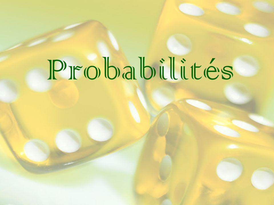 Notes importantes : Si p est la probabilité quun événement se produise alors 0 p 1.