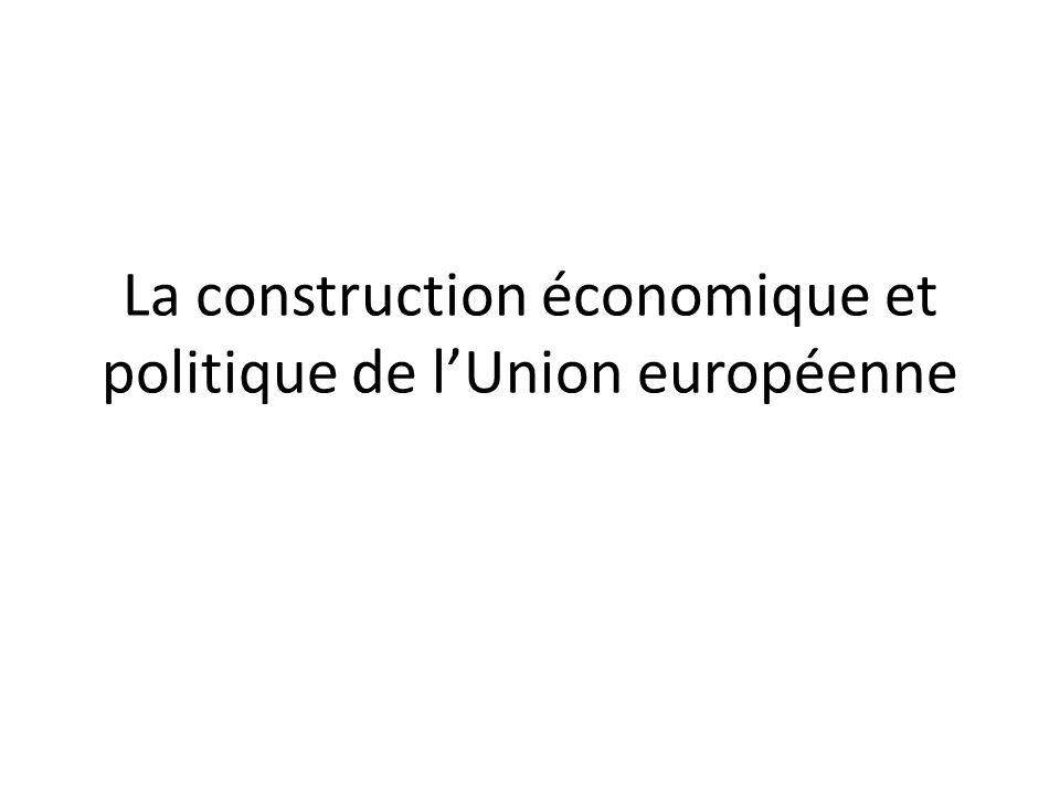 La construction économique et politique de lUnion européenne