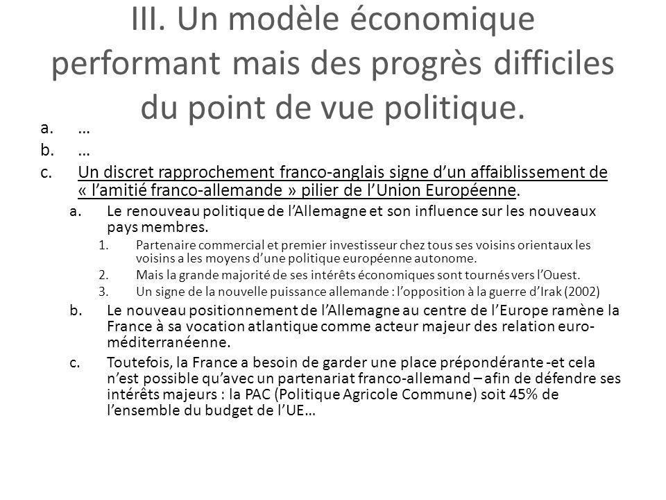III. Un modèle économique performant mais des progrès difficiles du point de vue politique. a.… b.… c.Un discret rapprochement franco-anglais signe du