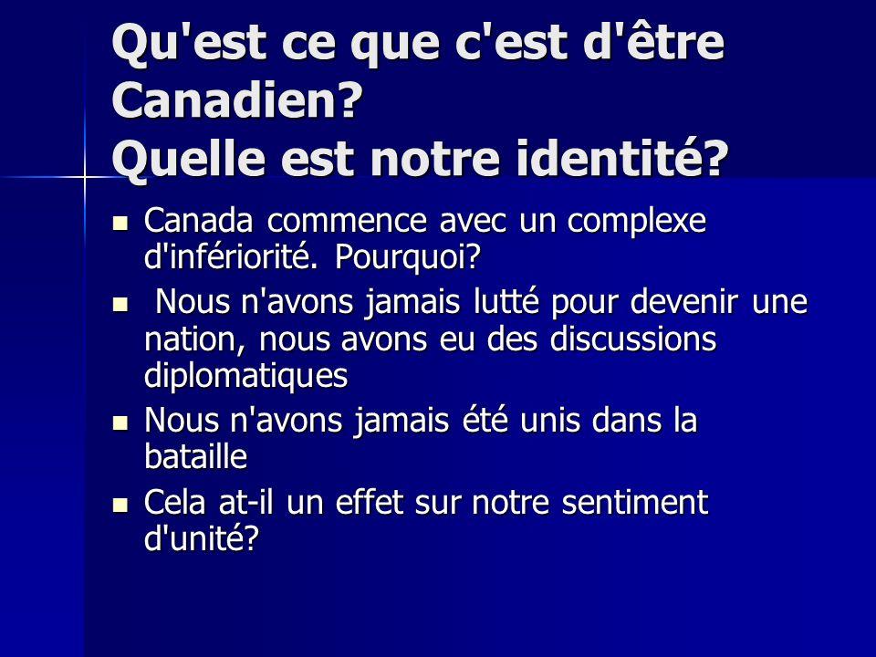 Qu est ce que c est d être Canadien. Quelle est notre identité.