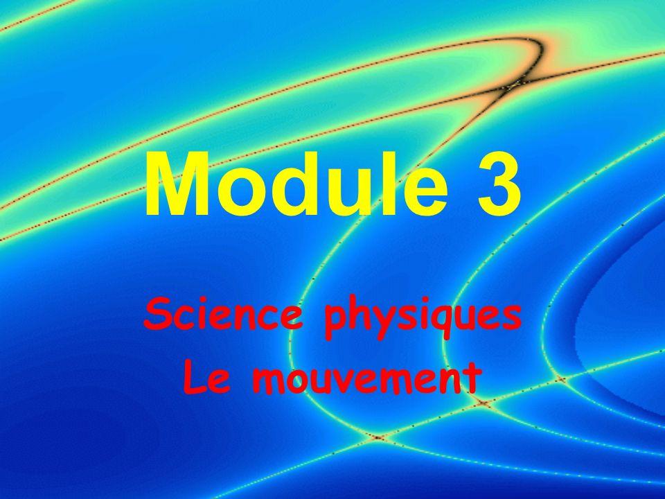 Module 3 Science physiques Le mouvement