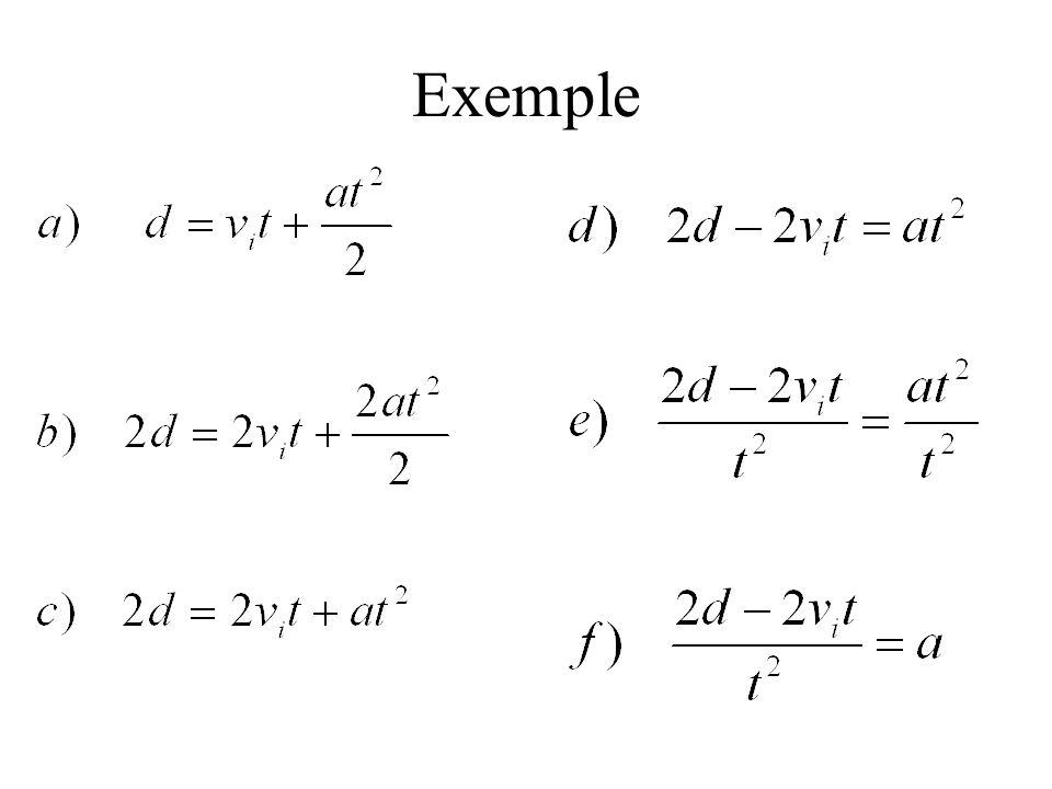 Le réarrangement de formules Étape 1 Si il y a des parenthèse faire la distribution. (IMPORTANT: si la variable recherchée est a lavant de la parenthè