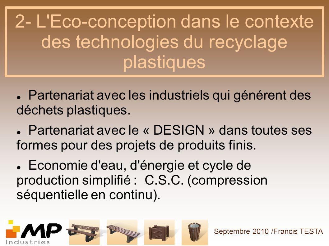 2- L'Eco-conception dans le contexte des technologies du recyclage plastiques Partenariat avec les industriels qui générent des déchets plastiques. Pa