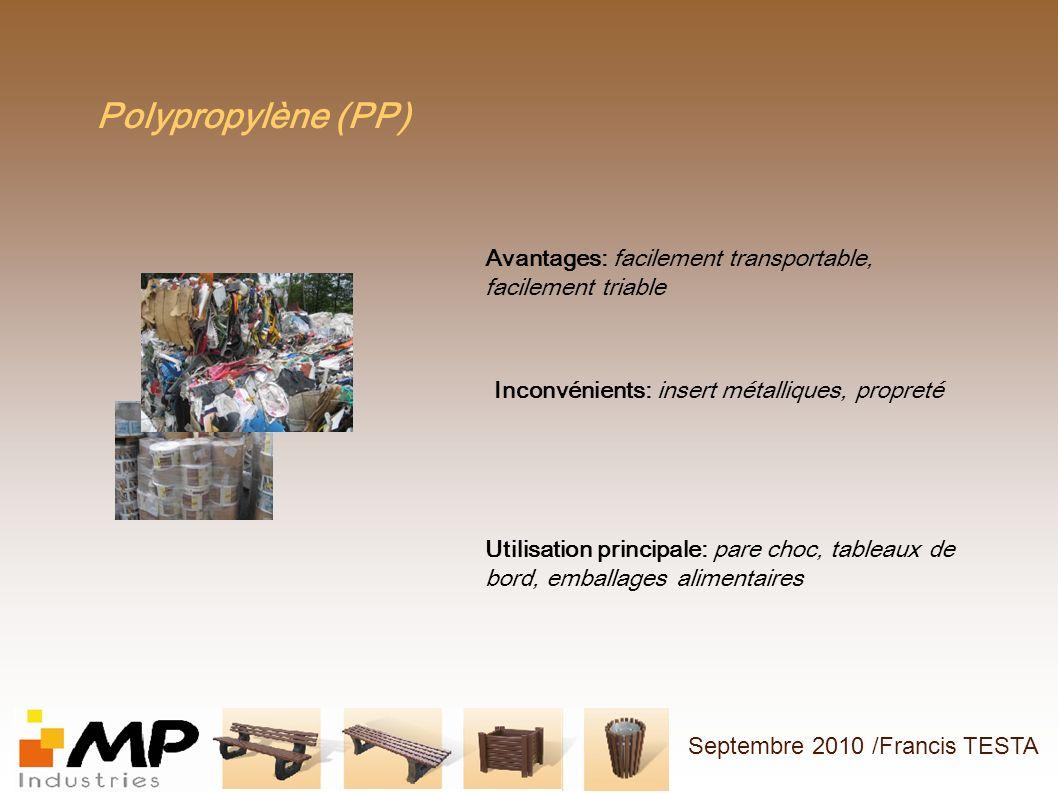Polypropylène (PP) Avantages: facilement transportable, facilement triable Inconvénients: insert métalliques, propreté Utilisation principale: pare ch