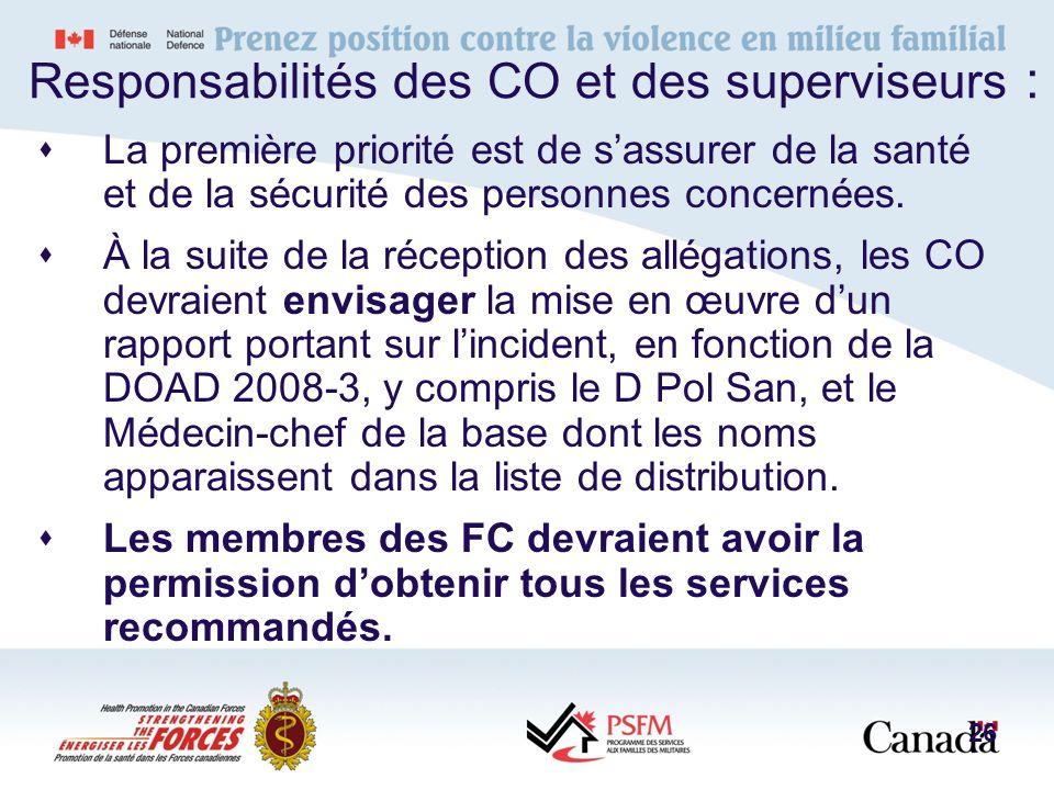 Responsabilités des CO et des superviseurs : La première priorité est de sassurer de la santé et de la sécurité des personnes concernées. À la suite d