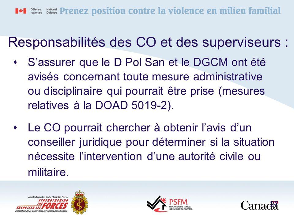 Responsabilités des CO et des superviseurs : Sassurer que le D Pol San et le DGCM ont été avisés concernant toute mesure administrative ou disciplinai