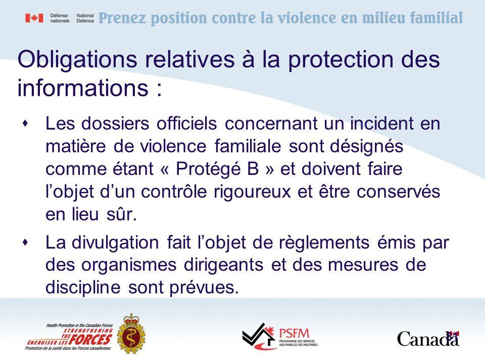 Les dossiers officiels concernant un incident en matière de violence familiale sont désignés comme étant « Protégé B » et doivent faire lobjet dun con