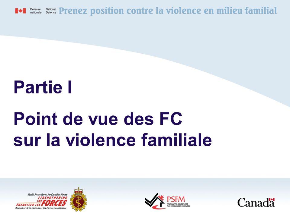 Partie I Point de vue des FC sur la violence familiale