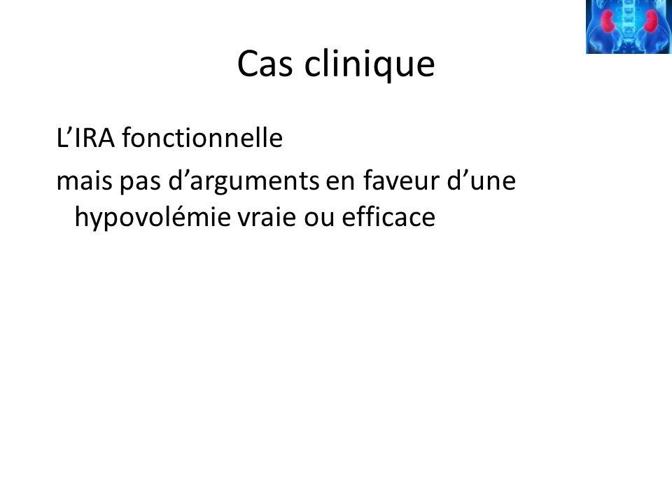 Cas clinique LIRA fonctionnelle mais pas darguments en faveur dune hypovolémie vraie ou efficace