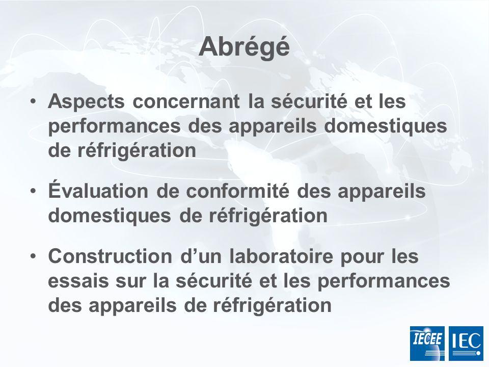 Abrégé Aspects concernant la sécurité et les performances des appareils domestiques de réfrigération Évaluation de conformité des appareils domestique