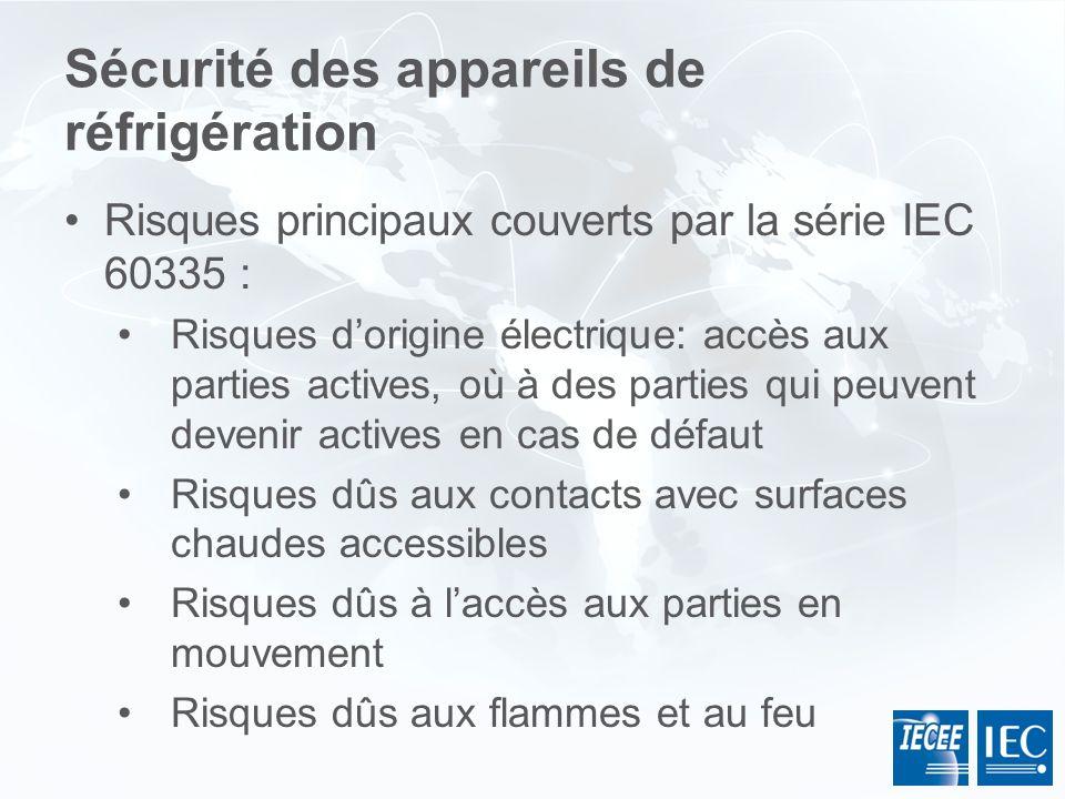 Sécurité des appareils de réfrigération Risques principaux couverts par la série IEC 60335 : Risques dorigine électrique: accès aux parties actives, o