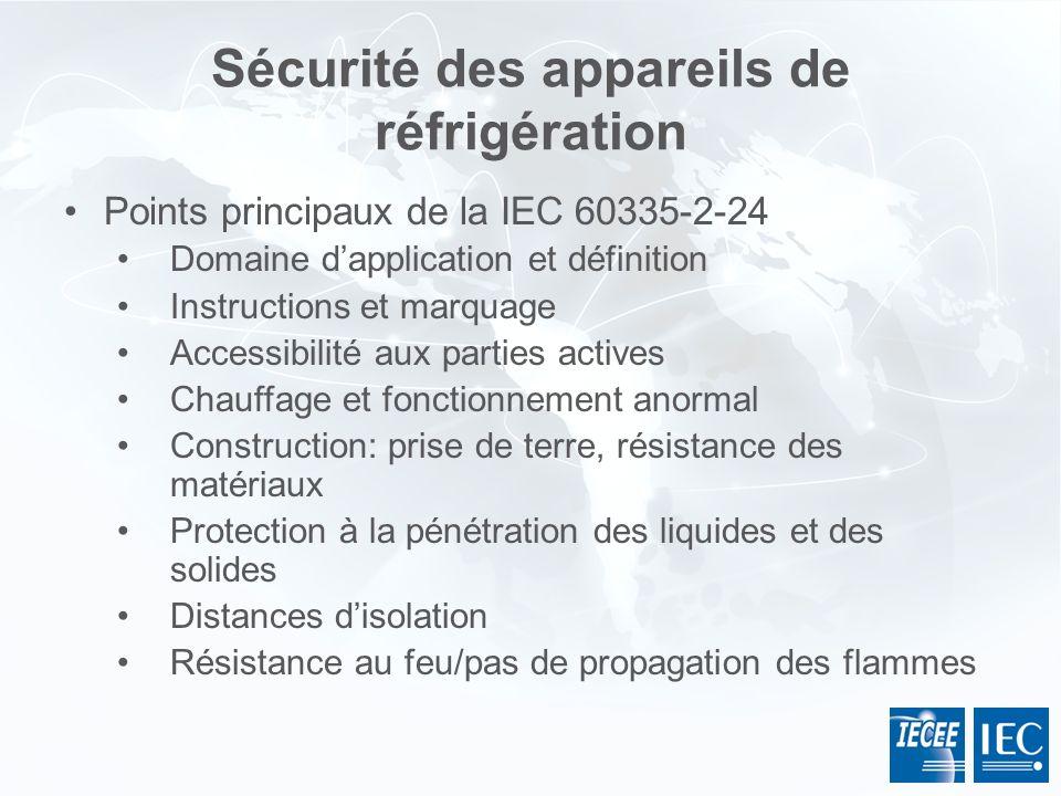 Sécurité des appareils de réfrigération Points principaux de la IEC 60335-2-24 Domaine dapplication et définition Instructions et marquage Accessibili