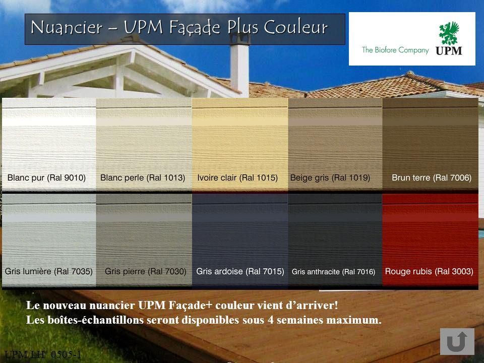 UPM/LH/ 0505-1 Nuancier – UPM Façade Plus Couleur Le nouveau nuancier UPM Façade+ couleur vient darriver! Les boîtes-échantillons seront disponibles s