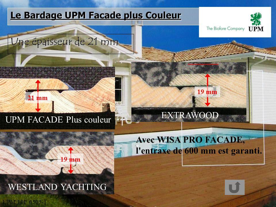 UPM/LH/ 0505-1 Une épaisseur de 21 mm UPM FACADE Plus couleur EXTRAWOOD WESTLAND YACHTING Avec WISA PRO FACADE, l'entraxe de 600 mm est garanti. 21 mm