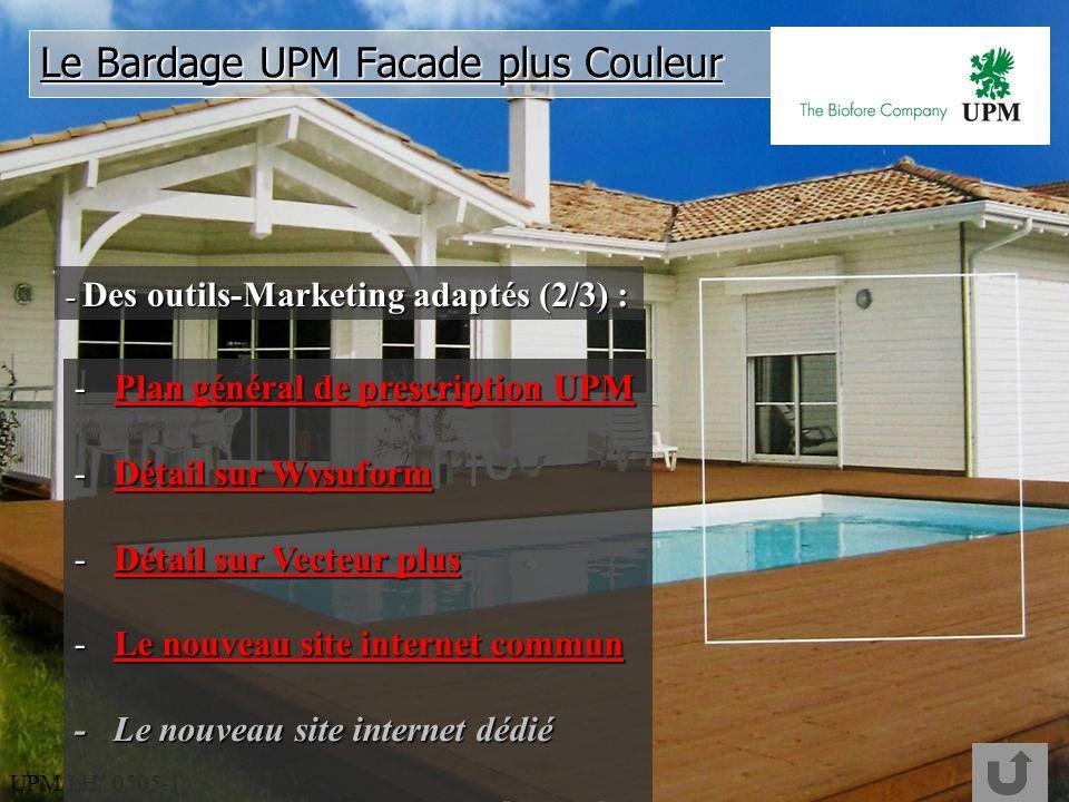 UPM/LH/ 0505-1 - Des outils-Marketing adaptés (2/3) : Le Bardage UPM Facade plus Couleur -Plan général de prescription UPM Plan général de prescriptio