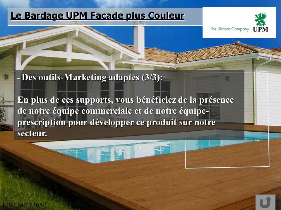 UPM/LH/ 0505-1 - Des outils-Marketing adaptés (3/3): En plus de ces supports, vous bénéficiez de la présence de notre équipe commerciale et de notre é