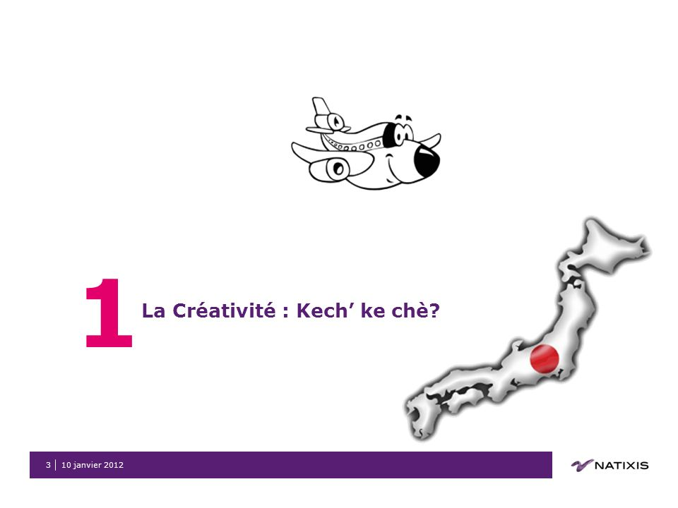 10 janvier 20123 1 La Créativité : Kech ke chè