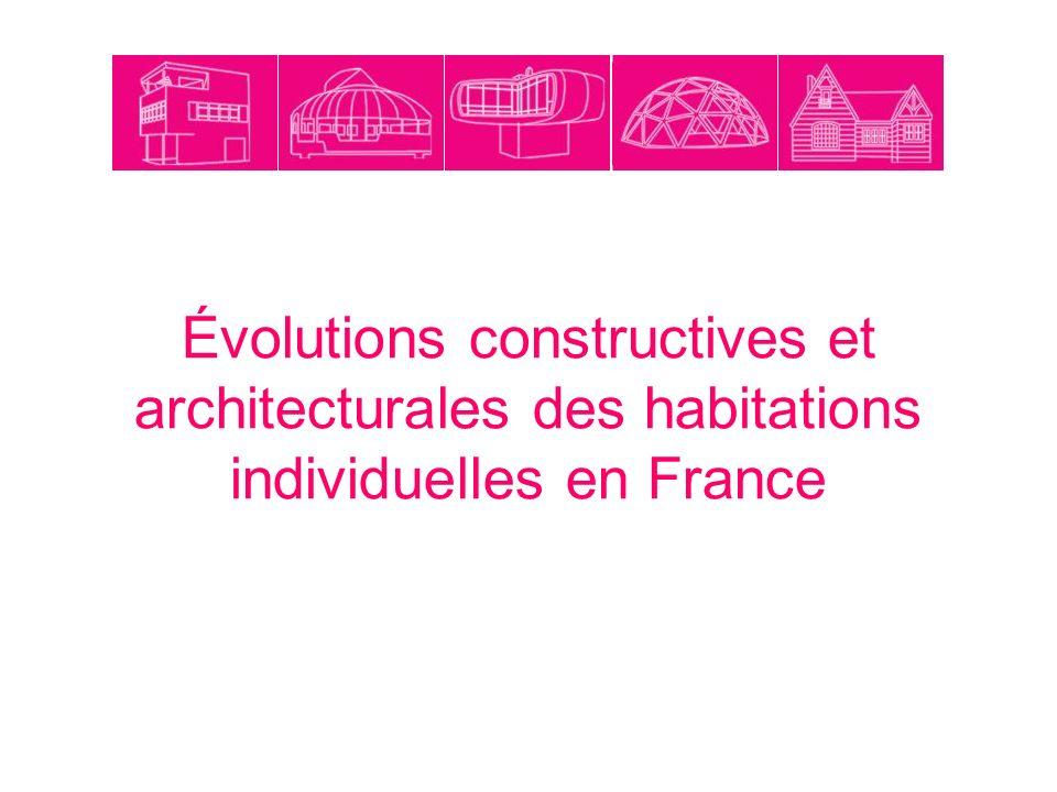 Évolutions constructives et architecturales des habitations individuelles en France