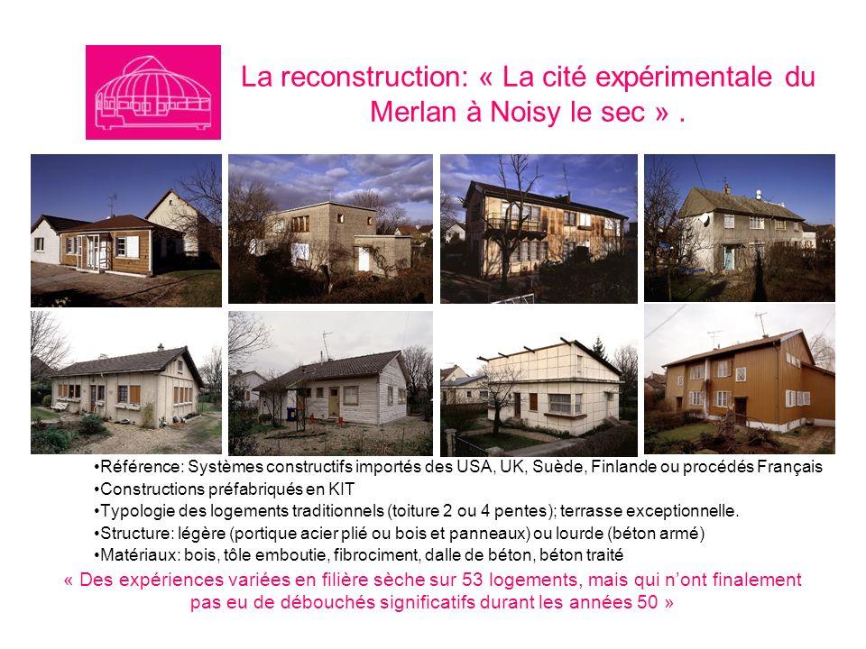 La reconstruction: « La cité expérimentale du Merlan à Noisy le sec ». Référence: Systèmes constructifs importés des USA, UK, Suède, Finlande ou procé