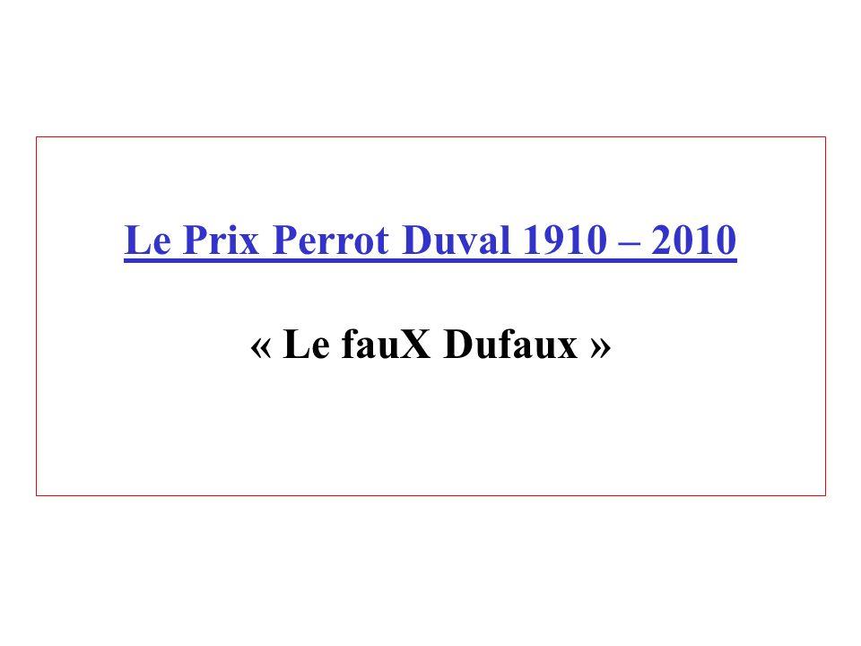 Le Prix Perrot Duval 1910 – 2010 « Le fauX Dufaux »