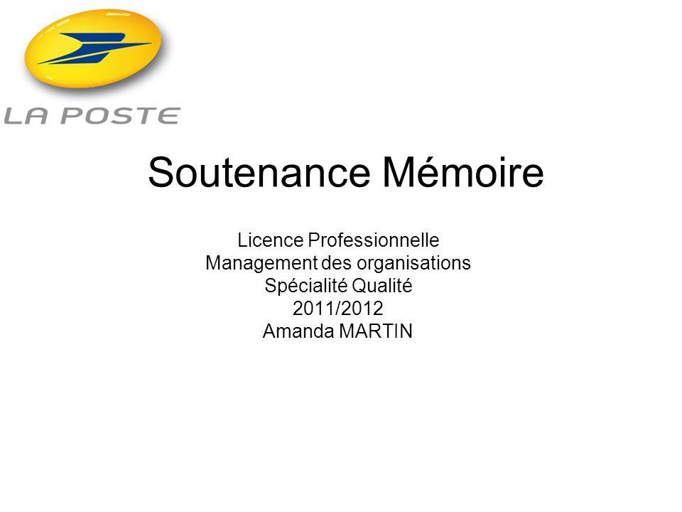 Soutenance Mémoire Licence Professionnelle Management des organisations Spécialité Qualité 2011/2012 Amanda MARTIN