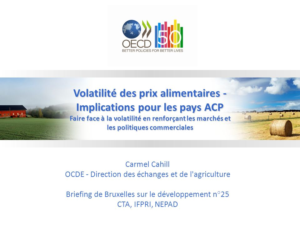 OCDE - Direction des échanges et de l agriculture 2 Le soutien à l agriculture varie selon les pays Soutien aux producteurs en % des récépissés agricoles