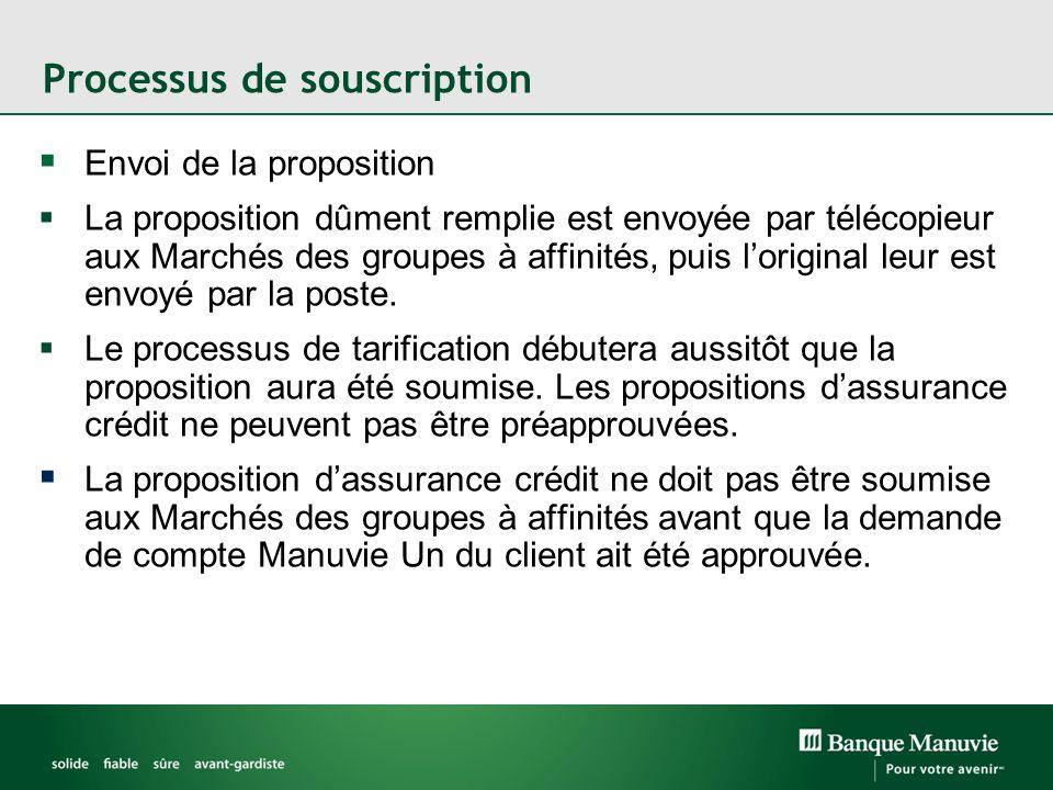 Processus de souscription Envoi de la proposition La proposition dûment remplie est envoyée par télécopieur aux Marchés des groupes à affinités, puis