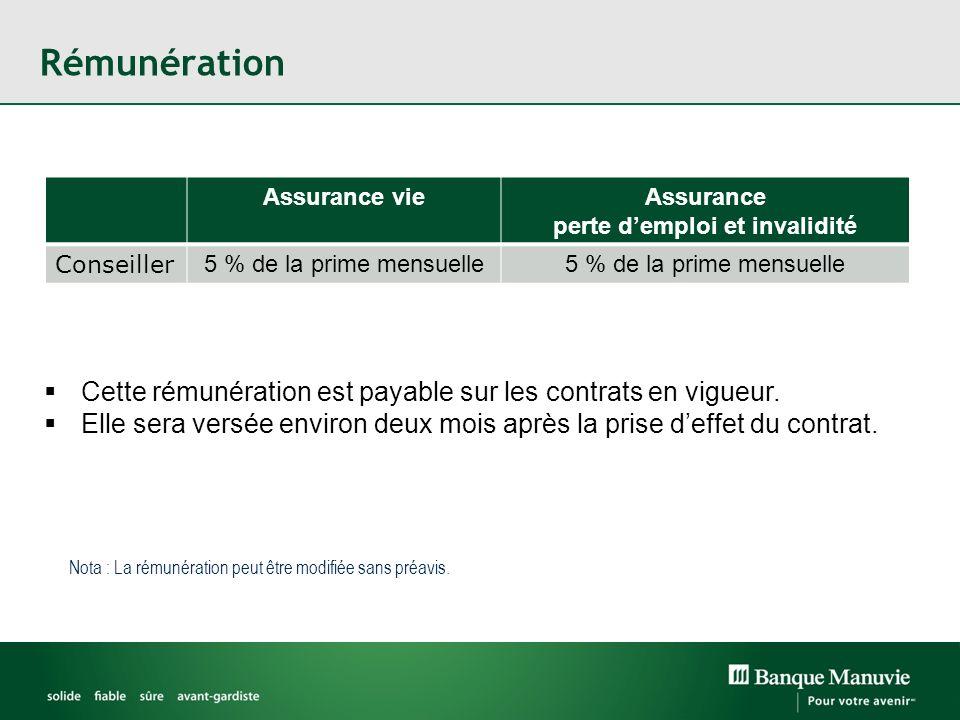 Rémunération Cette rémunération est payable sur les contrats en vigueur. Elle sera versée environ deux mois après la prise deffet du contrat. Assuranc