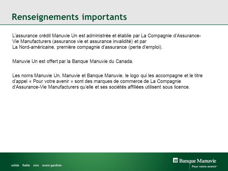 Lassurance crédit Manuvie Un est administrée et établie par La Compagnie dAssurance- Vie Manufacturers (assurance vie et assurance invalidité) et par