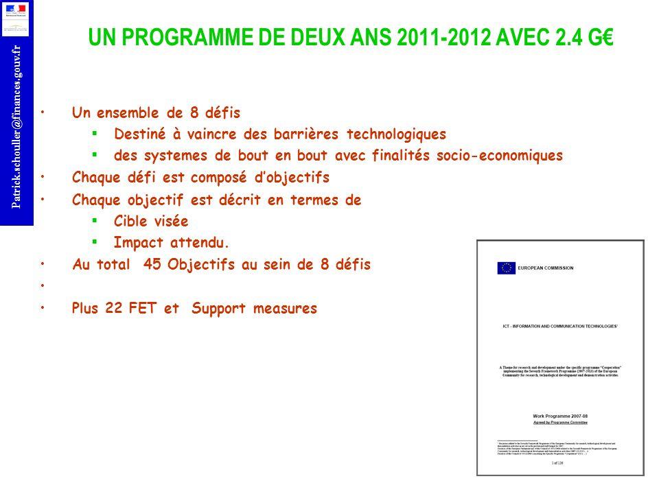 r Patrick.schouller@finances.gouv.fr UN PROGRAMME DE DEUX ANS 2011-2012 AVEC 2.4 G Un ensemble de 8 défis Destiné à vaincre des barrières technologiqu