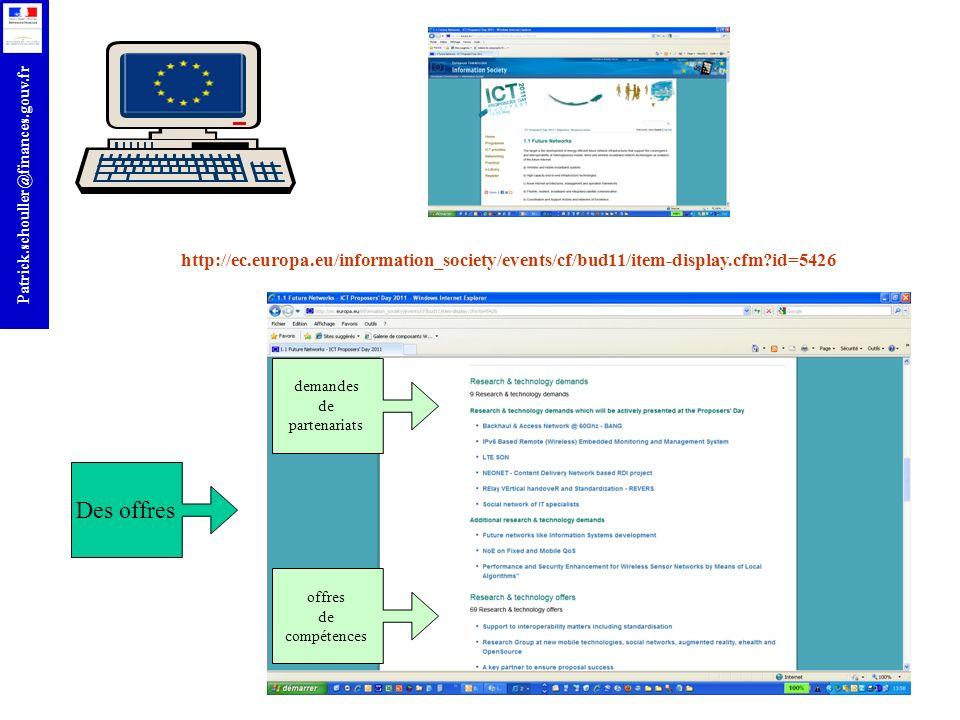 r Patrick.schouller@finances.gouv.fr Des offres demandes de partenariats offres de compétences http://ec.europa.eu/information_society/events/cf/bud11