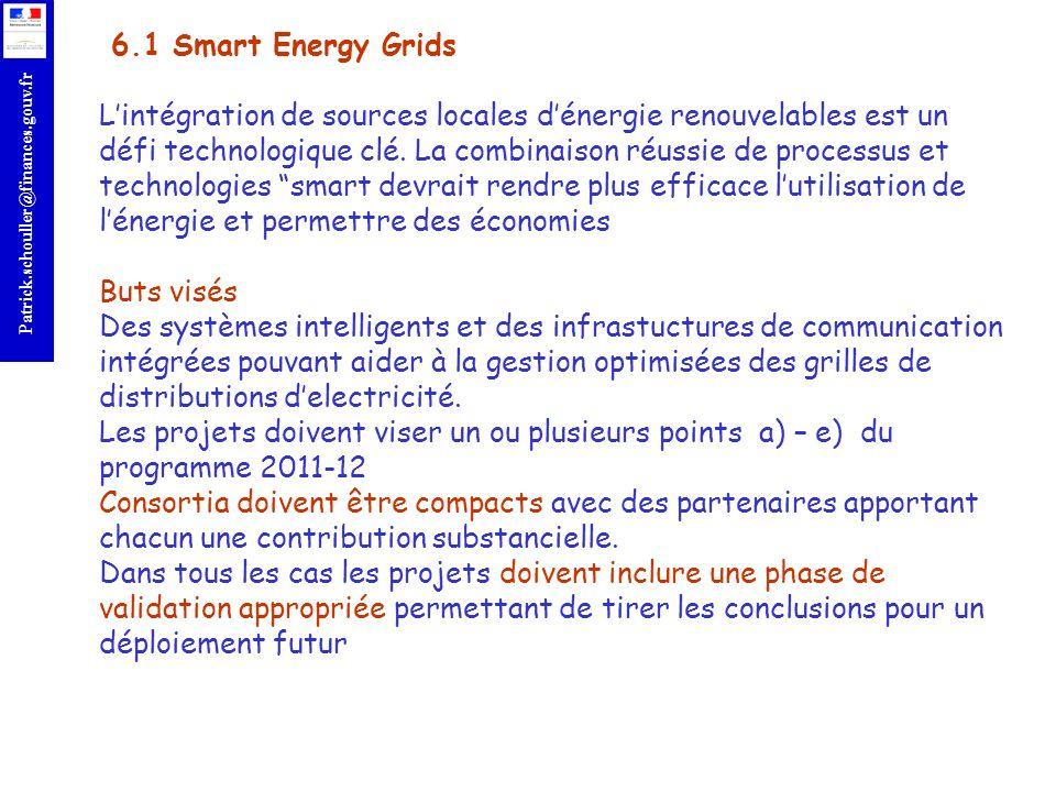 r 6.1 Smart Energy Grids Lintégration de sources locales dénergie renouvelables est un défi technologique clé. La combinaison réussie de processus et
