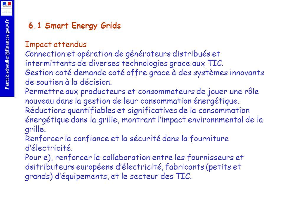 r Patrick.schouller@finances.gouv.fr 6.1 Smart Energy Grids Impact attendus Connection et opération de générateurs distribués et intermittents de dive
